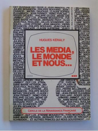 Hugues Keraly - Les media, le monde et nous... Essais sur l'information