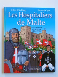 Les Hospitaliers de Malte. Neuf siècles au service des autres