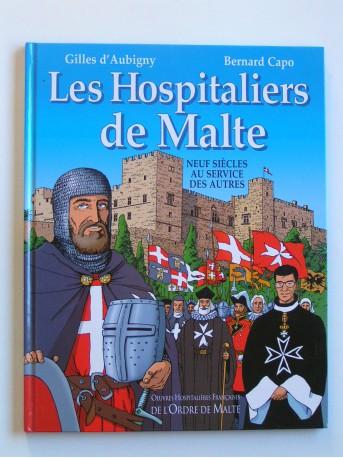 Gilles d'Aubigny - Les Hospitaliers de Malte. Neuf siècles au service des autres