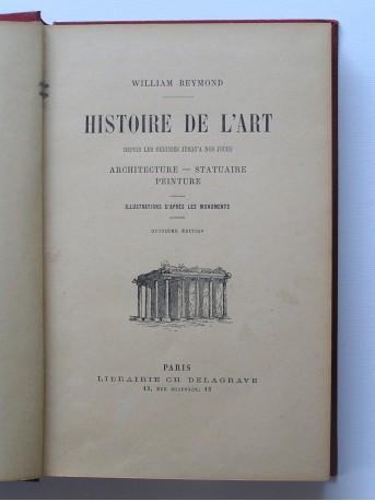 William Reymond - Histoire de l'art depuis les origines jusqu'à nos jours