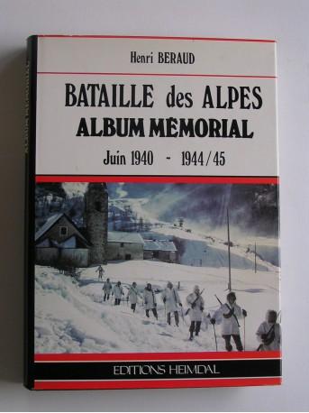 Henri Béraud - Bataille des Alpes. Album mémorial. Juin 1940 - 1944/45