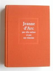 Jeanne d'Arc par elle-même et par ses témoins