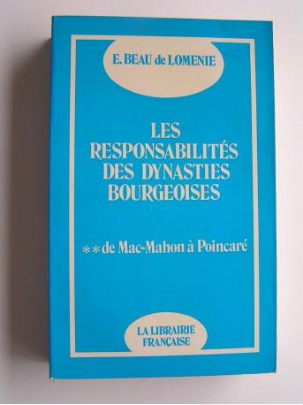 Emmanuel Beau de Loménie - Les responsabilités des dynasties bourgeoises. Tome 2. De Mac-Mahon à Poincaré