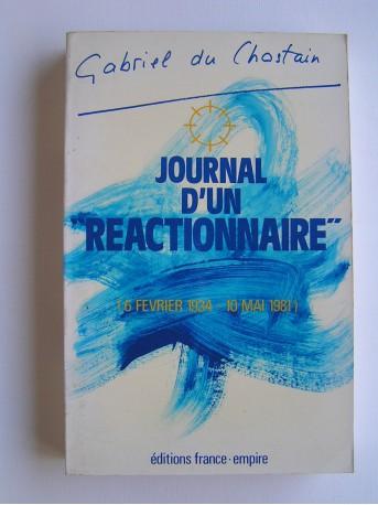 Gabriel Du Chastain - journal d'un réactionnaire. 6 février 1934 - 10 mai 1981