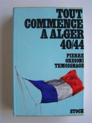 Tout commence à Alger. 40 - 44