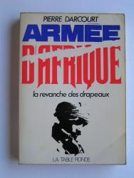 Armée d'Afrique. La revanche des drapeaux