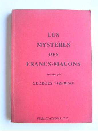 Georges Virebeau - Les mystères des Francs-Maçons