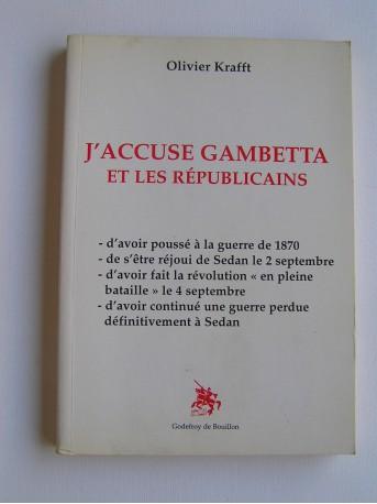 Olivier Krafft - J'accuse Gambetta et les républicains