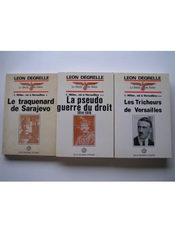 Léon Degrelle - Hitler, né à Versailles. Tome 1, 2 & 3.