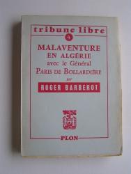 Malaventure en Algérie avec le général Paris de Bollardière
