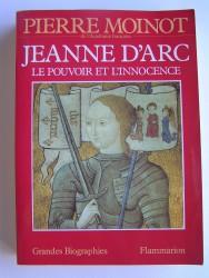 Jeanne d'Arc. Le pouvoir et l'innocence