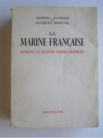 Amiral Paul Auphan - La Marine française pendant la Seconde Guerre mondiale