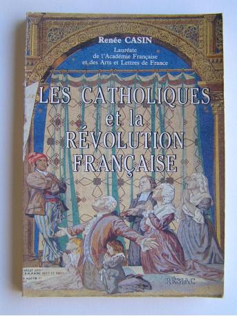 Renée Casin - Les Catholiques et la Révolution française