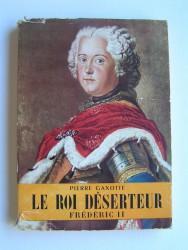 Le roi déserteur. Frédéric II