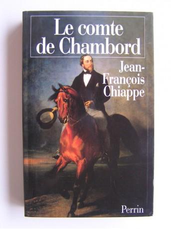 Jean-François Chiappe - Le comte de Chambord