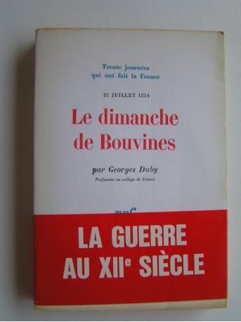Georges Duby - Le dimanche de Bouvines. 27 juillet 1214