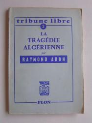 La tragédie algerienne
