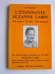 L'étonnante Suzanne labin. Son oeuvre, sa lutte, son message