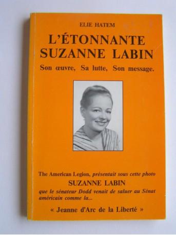 Elie Hatem - L'étonnante Suzanne labin. Son oeuvre, sa lutte, son message