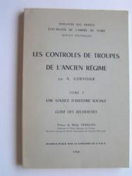 Les contrôles de troupes de l'Ancien Régime. Tome 1. une source d'histoire sociale