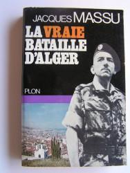 La vraie bataille d'Alger