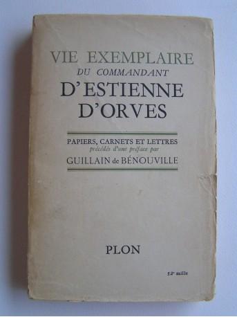Guillain de Bénouville - Vie exemplaire du commandant d'Estienne d'Orves. Papiers, carnets et lettres