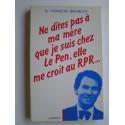 Docteur François Bachelot - Ne dites pas à ma mère que le suis chez Le Pen, elle me croit au R.P.R.