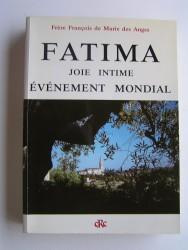Fatima. Joie intime, événement mondial