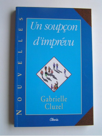 Gabrielle Cluzel - Un soupçon d'imprevu
