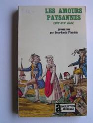 Jean-Louis Flandrin - Les amours paysannes. XVIe - XIXe siècle