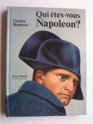 Qui êtes-vous Napoléon?
