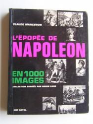 Claude Manceron - L'épopée de Napoléon en 1000 images