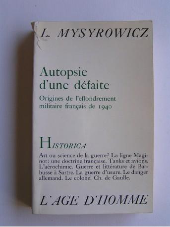 Ladislas Mysyrowicz - Autopsie d'une défaite. Origines de l'effondrement militaire français de 1940