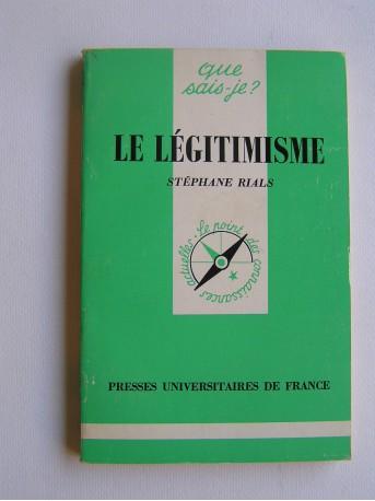 Stéphane Rials - Le légitimisme