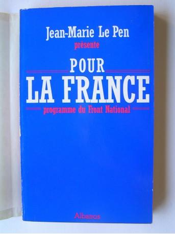 Jean-Marie Le Pen - Pour la France. Programme du front National