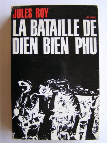 Jules Roy - La bataille de Diên Biên Phu