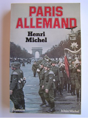 Henri Michel - Paris allemand