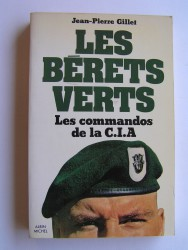 Les bérets verts. Les commandos de la C.I.A.