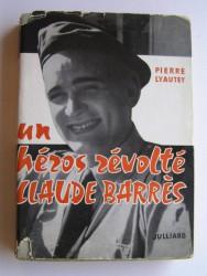 Un héros révolté, Claude Barrès
