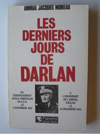 Amiral Jacques Moreau - Les derniers jours de Darlan.