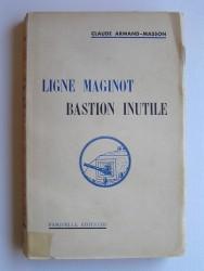 Ligne Maginot, bastion inutile