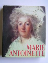 Marie-Antoinette. L'impossible bonheur