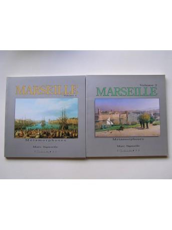 Marc Signorile - Marseille. Métamorphoses