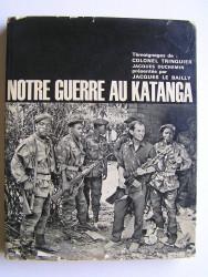 Notre guerre au Katanga