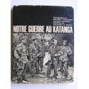 Colonel Roger Trinquier - Notre guerre au Katanga