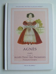 Agnès tient ses promesses. Livre 3. 1685