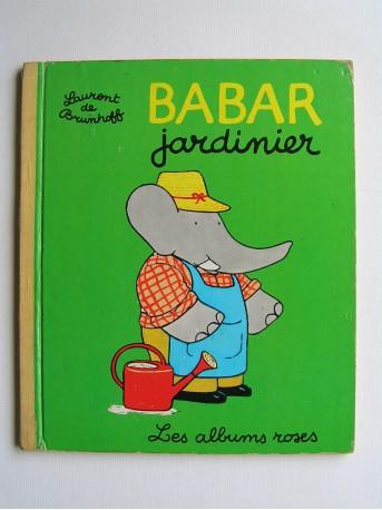 Laurent de Brunhoff - Babar jardinier