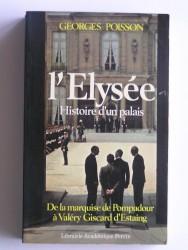 L'Elysée. Histoire d'un palais