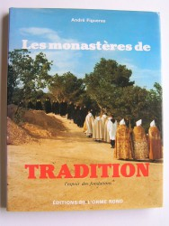 Les monastères de Tradition. L'espoir des fondations