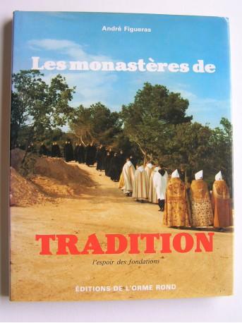 André Figueras - Les monastères de Tradition. L'espoir des fondations